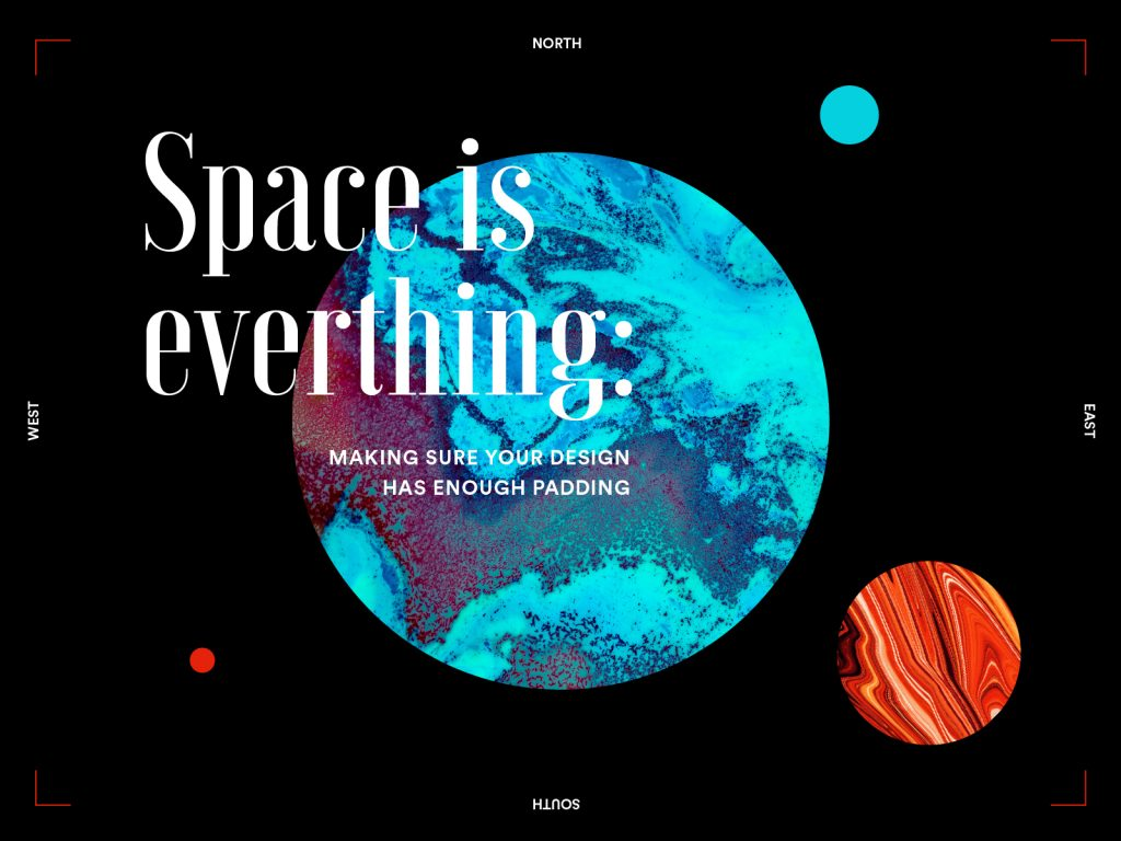 Space is everything: making sure your design has enough padding